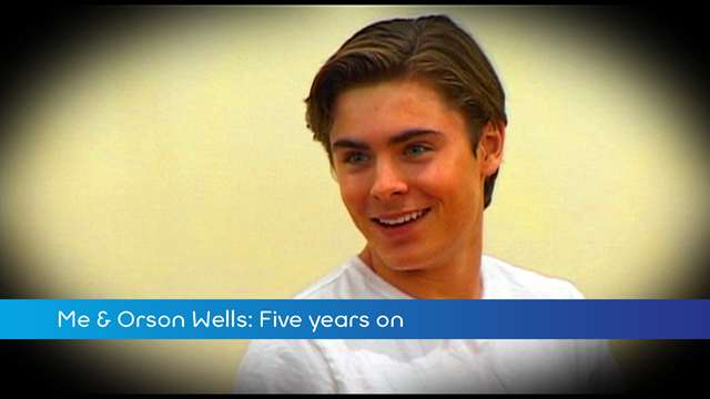 Preview of - Me & Orson Wells: Five Years On