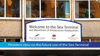 Minister on Sea Terminal Future