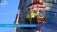 Jubilee Clock Move: 9am Update
