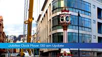 Jubilee Clock Move: 11.30 update