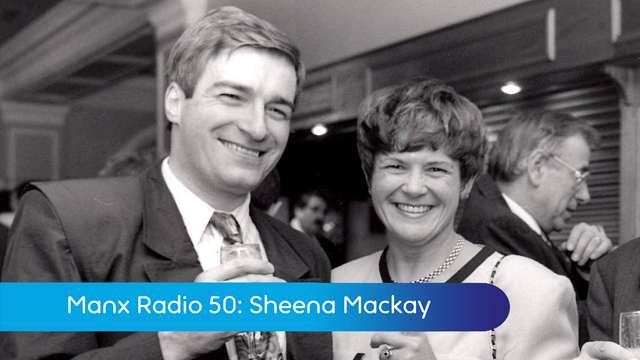 Preview of - Manx Radio 50: Sheena Mackay