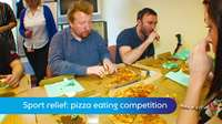 Sport relief: pizza eating competition