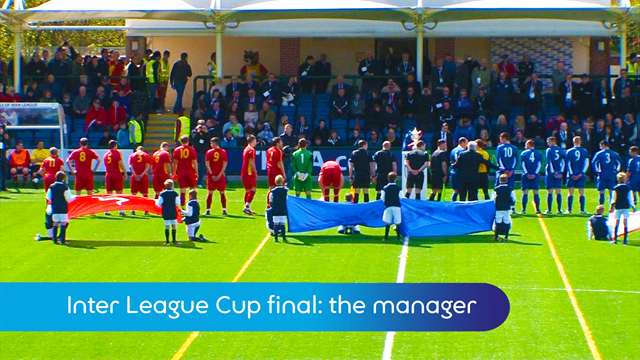 Preview of - Inter League Cup Final: manager