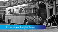 100 years of Douglas buses