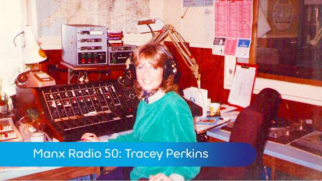 Preview of - Manx Radio 50: Tracey Perkins