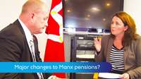 Major changes to Manx pensions?