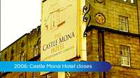 2006: Castle Mona Hotel closes