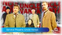 Service Players: Uncle Vanya