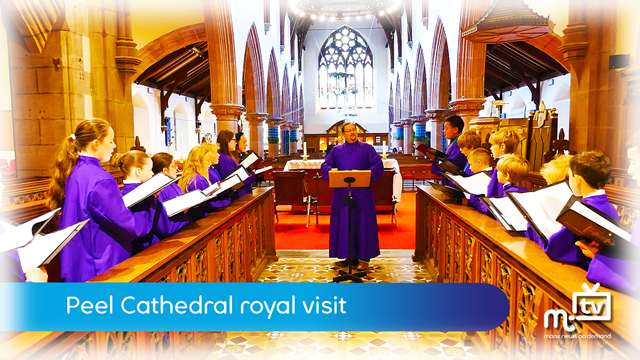 Preview of - Peel Cathedral royal visit