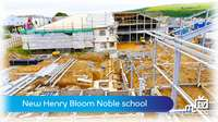 New Henry Bloom Noble school