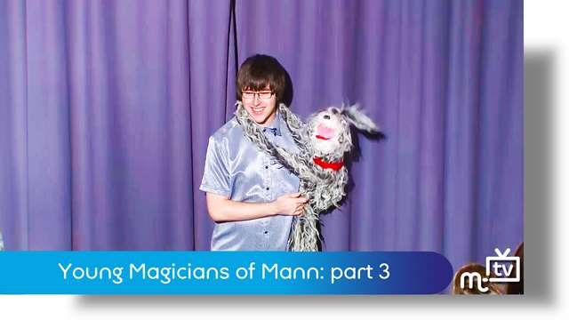Preview of - Young Magicians of Mann: part 3