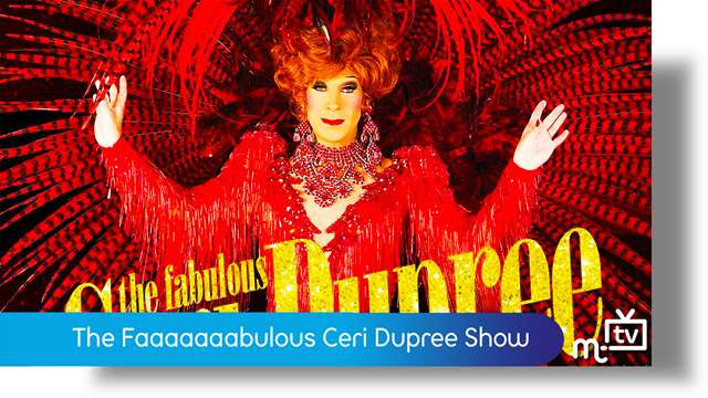 Preview of - The Faaaaaaabulous Ceri Dupree Show