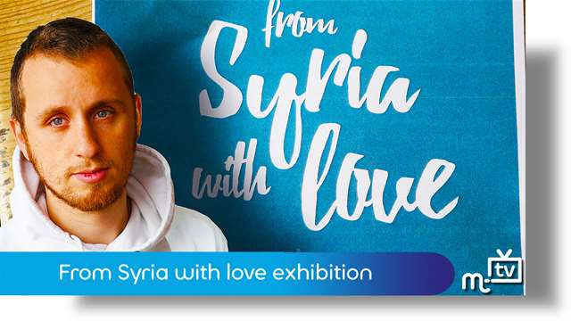 Preview of - From Syria with love exhibition