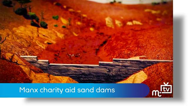 Preview of - Manx charity sand dams for Kenya