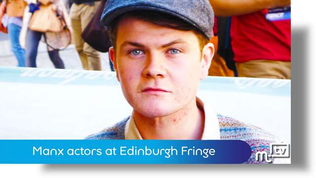 Preview of - Manx actors at Edinburgh Fringe