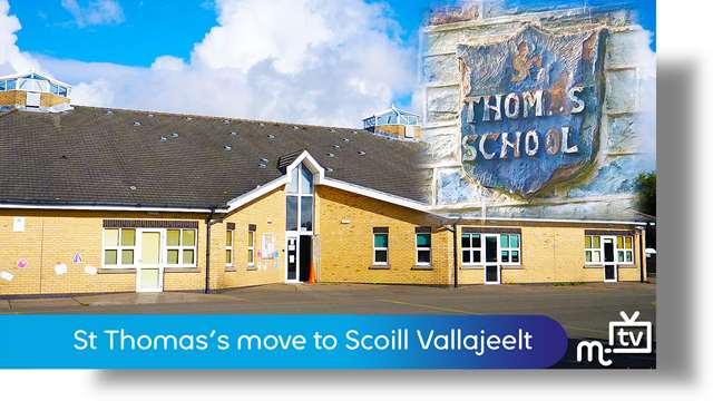 Preview of - St Thomas's School move to Scoill Vallajeelt
