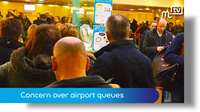 Concern over airport queues
