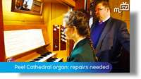 Peel Cathedral organ: repairs needed