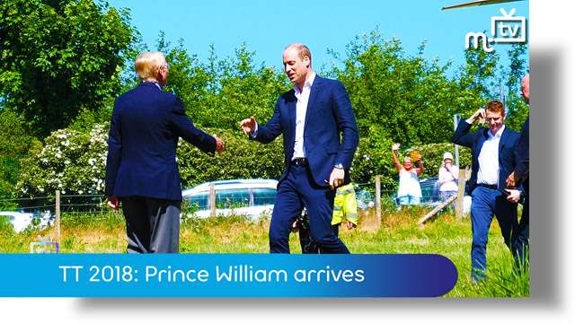 Preview of - TT 2018: Prince William arrives