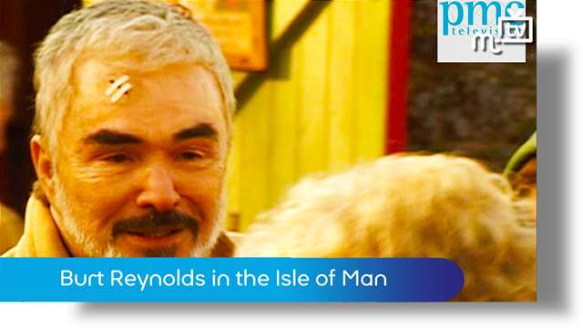 Preview of - Burt Reynolds in the Isle of Man