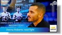 Danny Roberts: his next fight