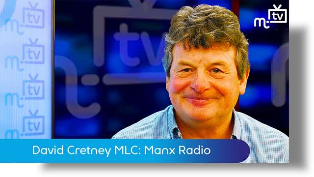 Preview of - David Cretney MLC: Manx Radio