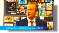 Consumer matters: your investments (1)