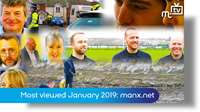 Most viewed MTTV on manx.net: January 2019