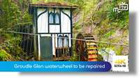 Groudle Glen waterwheel to be repaired