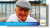 Queen's Pier: Tom Durrant part one