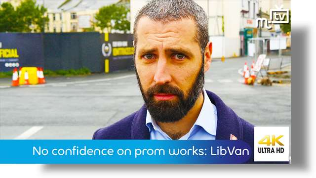 Preview of - No confidence on prom works: Liberal Vannin