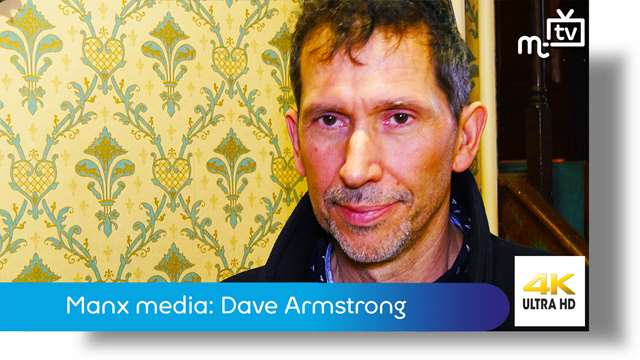Preview of - The Manx media industry: Dave Armstrong