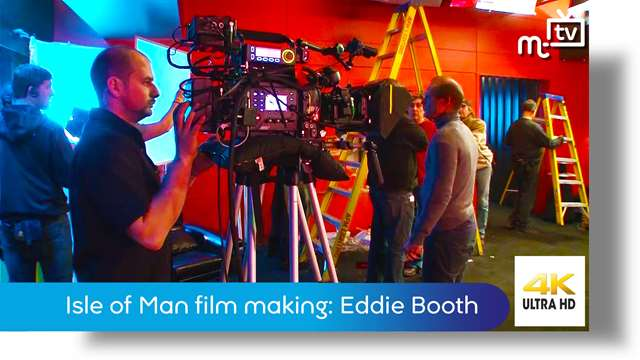 Preview of - Isle of Man film making: Eddie Booth