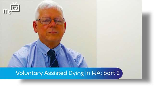 Preview of - Dr Simon Towler: Voluntary Assisted Dying Legislation part two