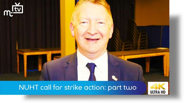 Preview of - NUHT call for strike action: part two