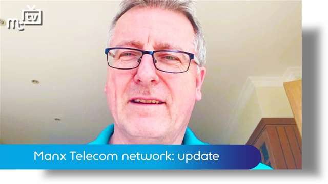 Preview of - Manx Telecom network: update
