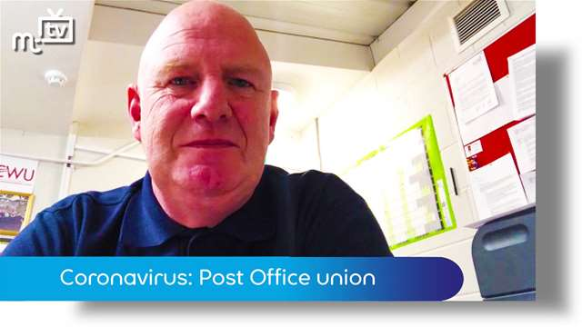 Preview of - Coronavirus: Post Office union