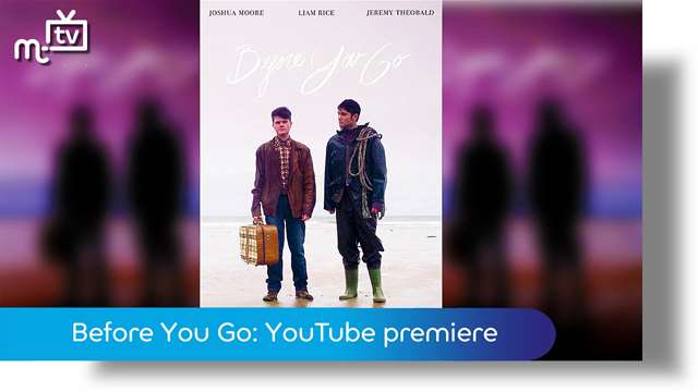 Preview of - Before You Go: YouTube premiere