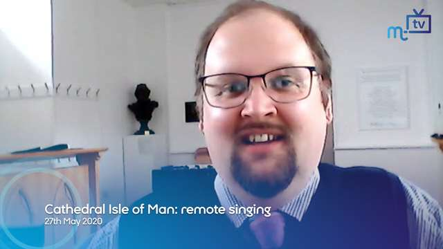 Preview of - Cathedral Isle of Man: remote singing